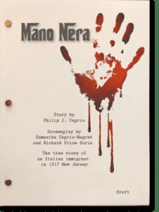 MANO NERA Sccreenplay by Samantha Caprio-Negret and Richard Price Sorin